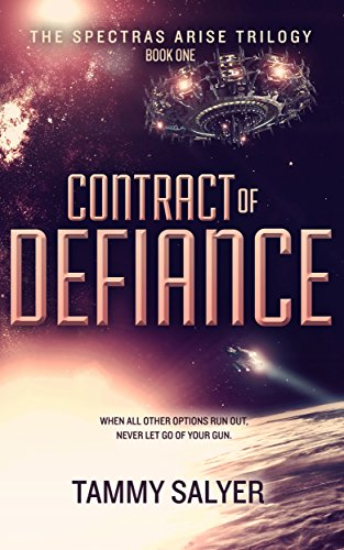 Contract of Defiance: Spectras Arise Trilogy, Book 1 by Tammy Salyer