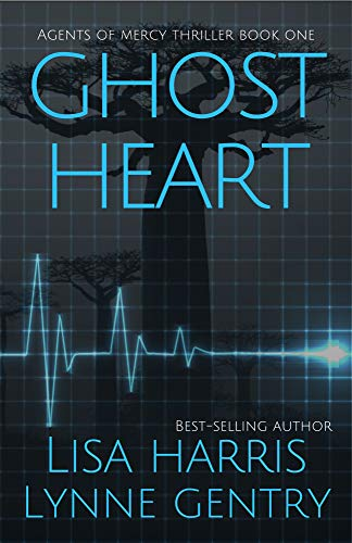 Ghost Heart: A Medical Thriller (Agents of Mercy Book 1) by Lisa Harris