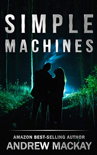 Simple Machines: A Contemporary Psychological Thriller by Andrew Mackay