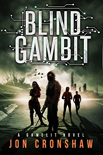 Blind Gambit: A GameLit novel by Jon Cronshaw