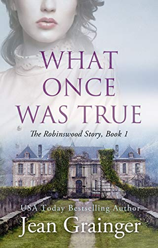 What Once Was True: An Irish WW2 Story by Jean Grainger