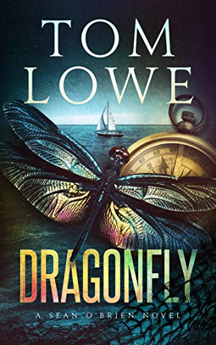Dragonfly: A Sean O'Brien Novel by Tom Lowe