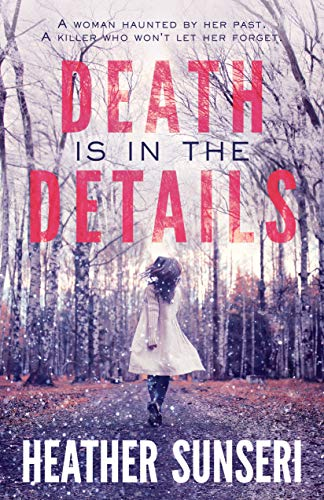 Death is in the Details (Paynes Creek Thriller Book 1) by Heather Sunseri