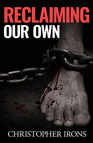 Reclaiming Our Own by Christopher Irons