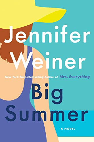 Big Summer: A Novel by Jennifer Weiner