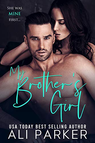 My Brother's Girl by Ali Parker