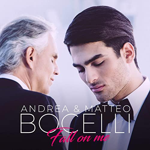 Fall On Me by Andrea Bocelli & Matteo Bocelli