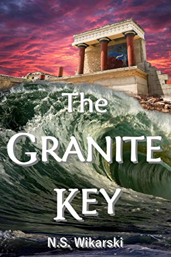 The Granite Key (Arkana Archaeology Mystery Thriller Series Book 1) by N. S. Wikarski