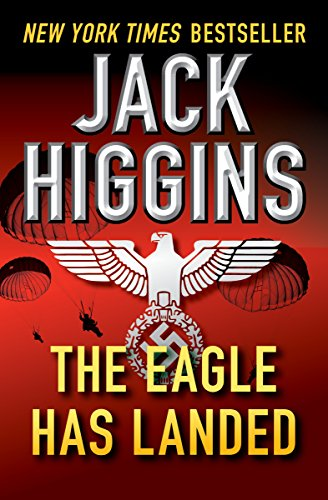 The Eagle Has Landed (Liam Devlin series Book 1) by Jack Higgins