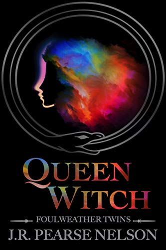 Queen Witch (Foulweather Twins Book 1) by J.R. Pearse Nelson