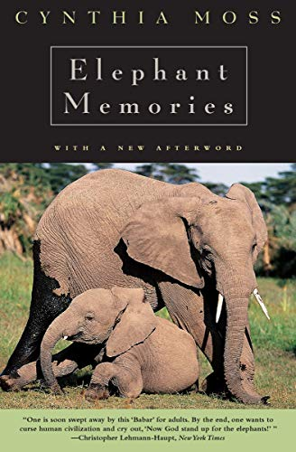 Elephant Memories: Thirteen Years in the Life of an Elephant Family by Cynthia Moss