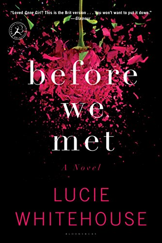 Before We Met: A Novel by Lucie Whitehouse