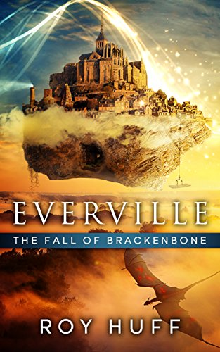 Everville: The Fall of Brackenbone by Roy Huff