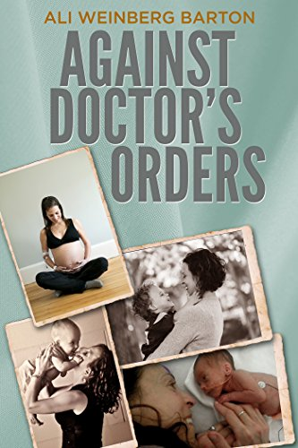 Against Doctor's Orders by Ali Weinberg Barton