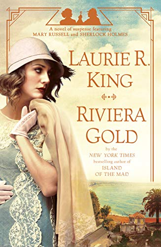 Riviera Gold: A Novel (Mary Russell and Sherlock Holmes Book 16) by Laurie R. King