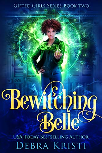 Bewitching Belle by Debra Kristi