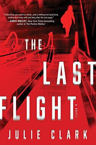 The Last Flight: A Novel  by Julie Clark