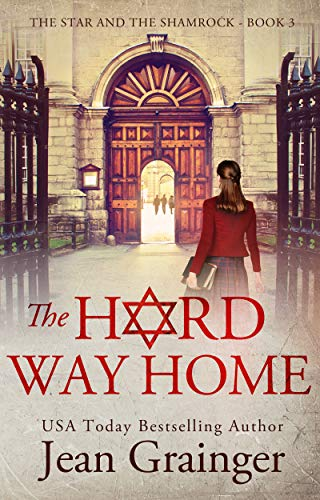 The Hard Way Home (The Star and the Shamrock Book 3) by Jean Grainger