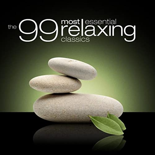 The 99 Most Essential Relaxing Classics By Various Artists