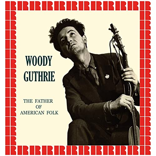 The Father Of American Folk By Woody Guthrie