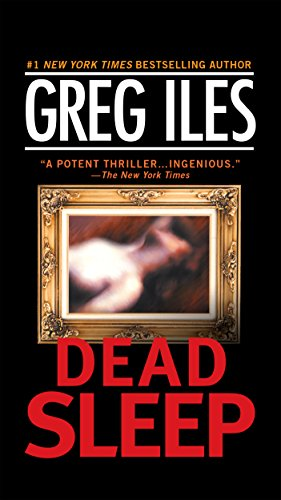 Dead Sleep: A Suspense Thriller (Mississippi Book 3) by Greg Iles