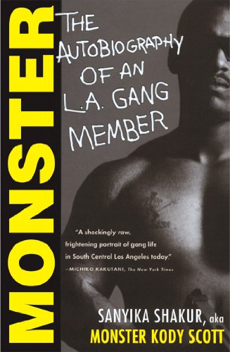 Monster: The Autobiography of an L.A. Gang Member by Sanyika Shakur