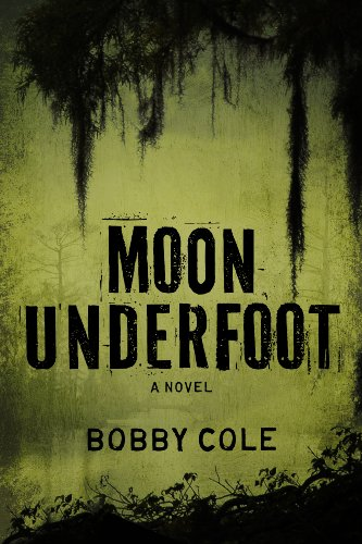 Moon Underfoot (A Jake Crosby Thriller Book 2) by Bobby Cole
