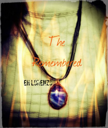 The Remembered by EH Lorenzo