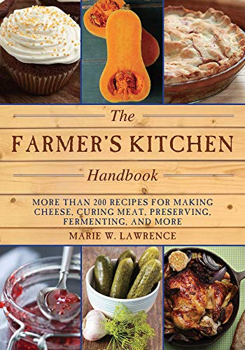 The Farmer's Kitchen Handbook by Marie W. Lawrence