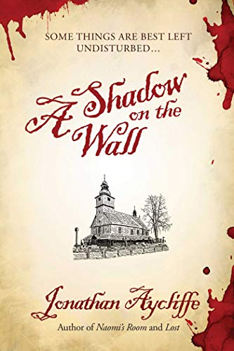 A Shadow on the Wall: A Novel by Jonathan Aycliffe