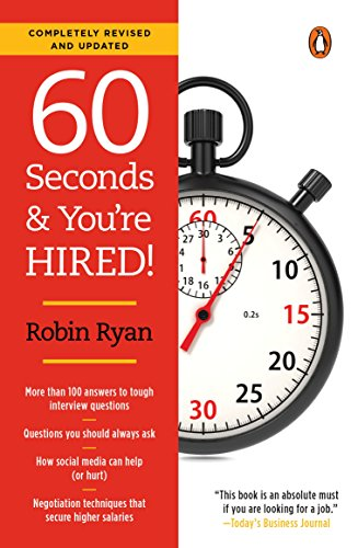 60 Seconds and You're Hired! by Robin Ryan