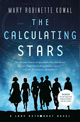 The Calculating Stars: A Lady Astronaut Novel by Mary Robinette Kowal