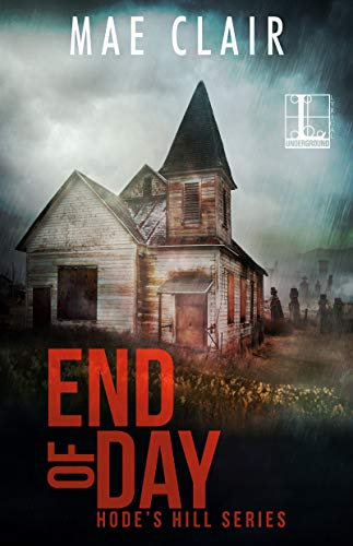 End of Day (A Hode's Hill Novel Book 2) by Mae Clair