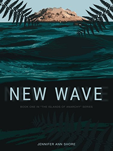 New Wave (The Islands Of Anarchy Book 1) by Jennifer Ann Shore