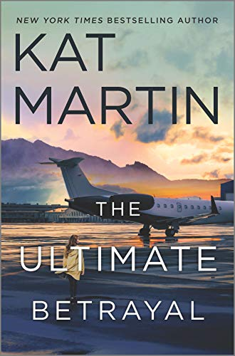 The Ultimate Betrayal (Maximum Security Book 3) by Kat Martin