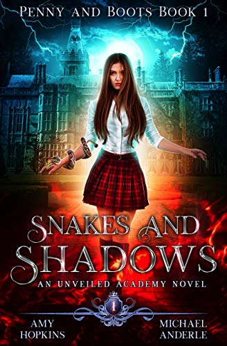 Snakes and Shadows: An Unveiled Academy Novel (Penny and Boots Book 1) by Amy Hopkins