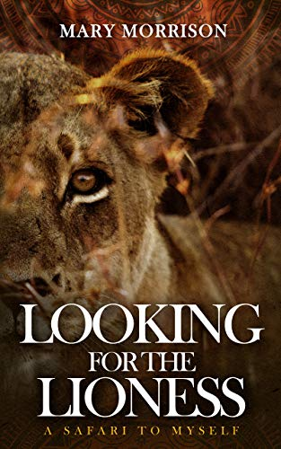 Looking for the Lioness by Mary Morrison