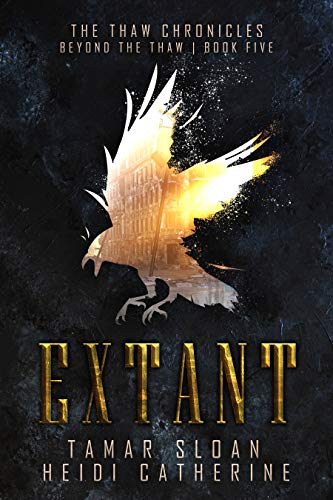 Extant: Beyond the Thaw (The Thaw Chronicles Book 5) by Heidi  Catherine