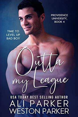 Outta My League by Ali Parker & Weston Parker