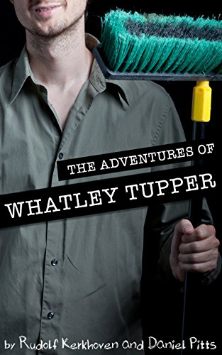 The Adventures of Whatley Tupper (A Choose-Your-Path Novel) by Rudolf Kerkhoven