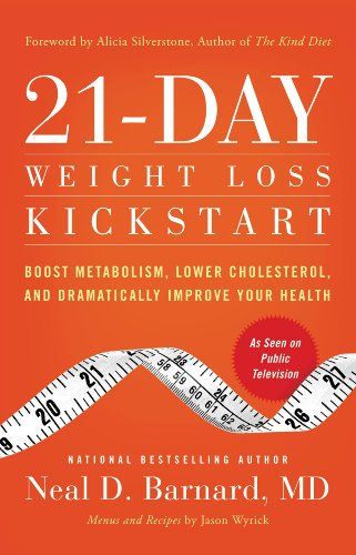 21-Day Weight Loss Kickstart: Boost Metabolism, Lower Cholesterol, and Dramatically Improve Your Health by Neal D Barnard