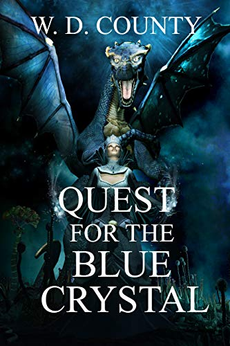 Quest for the Blue Crystal by W. D. County