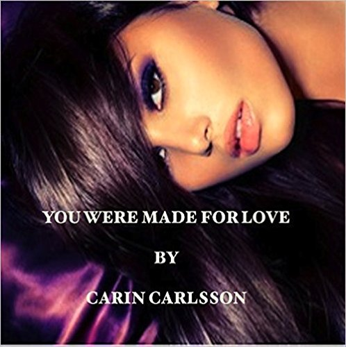 You Were Made for Love by Carin Carlsson