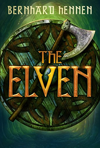 The Elven (The Saga of the Elven Book 1) by Bernhard Hennen