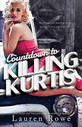 Countdown to Killing Kurtis by Lauren Rowe