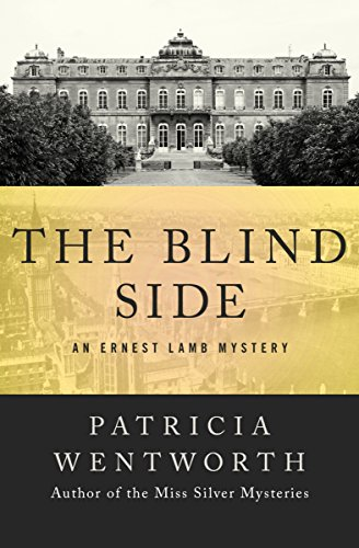 The Blind Side (The Ernest Lamb Mysteries Book 1) by Patricia Wentworth
