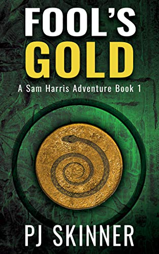 Fool's Gold: Classic Adventure Novel (A Sam Harris Adventure Book 1) by PJ Skinner