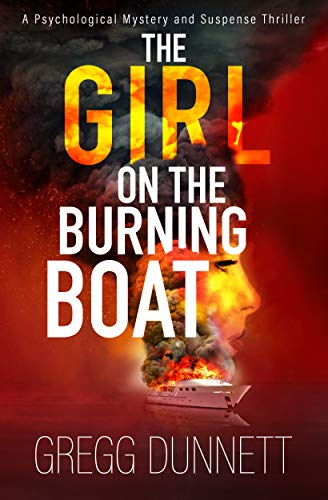 The Girl on the Burning Boat by Gregg Dunnett