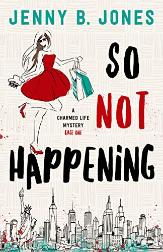 So Not Happening (A Charmed Life Mystery Book 1) by Jenny B. Jones