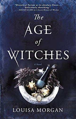 The Age of Witches: A Novel by Louisa Morgan